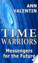 Time Warriors Messengers For The Future
