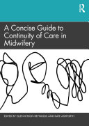 A Concise Guide to Continuity of Care in Midwifery