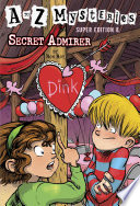A To Z Mysteries Super Edition 8 Secret Admirer