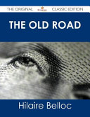 The Old Road The Original Classic Edition