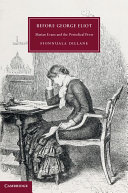Before George Eliot: Marian Evans and the Periodical Press