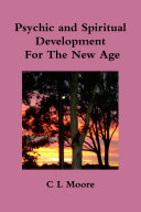 Psychic and Spiritual Development For The New Age