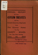 Annual Report of the Trustees of the Grant County Asylum and County Home to the County Board of Supervisors for the Year Ending     Book