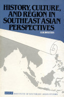 History, Culture, and Region in Southeast Asian Perspectives