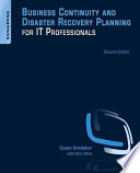 """Business Continuity and Disaster Recovery Planning for IT Professionals"" by Susan Snedaker"