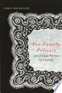 Pro Family Politics and Fringe Parties in Canada