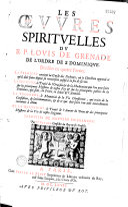 Les oeuvres spirituelles du R. P. Louis de Grenade... divisées en quatre parties... traduites de nouveau en françois par M. Girard
