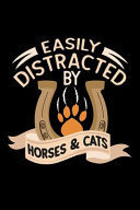 Easily Distracted by Horses and Cats