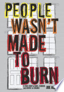 People Wasn t Made to Burn