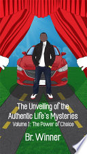 The Unveiling of the Authentic Life's Mysteries