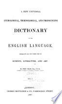 A New Universal, Technological, Etymological, and Pronouncing Dictionary of the English Language