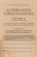 Alternative Christianities Volume Ii