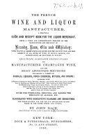 The French Wine and Liquor Manufacturer  A Practical Guide  Etc