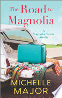 Read Online The Road to Magnolia For Free