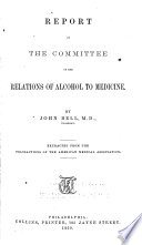 Report of the Committee on the Relations of Alcohol to Medicine