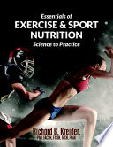 """Essentials of Exercise & Sport Nutrition: Science to Practice"" by Richard B. Kreider PhD FACSM FISSN FNAK"