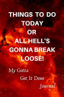 Things To Do Today Or All Hell's Gonna Break Loose ebook