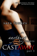 Anything He Wants: Castaway (#3) ebook