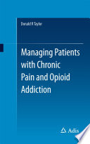 Managing Patients with Chronic Pain and Opioid Addiction Book