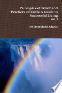 Principles of Belief and Practices of Faith  A Guide to Successful Living