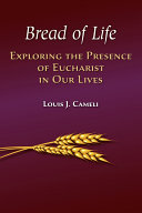 Bread of Life  Exploring the Presence of Eucharist in Our Lives