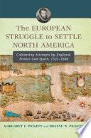 The European Struggle To Settle North America