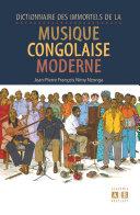 Dictionnaire des immortels de la musique congolaise moderne Pdf/ePub eBook