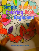 Simple Mandala Coloring Book for Beginners   Great for Adults  Teens  Kids and Beginners  Easy and Stress Free Coloring Book