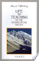 Life and Teaching of the Masters of the Far East  Vol  2