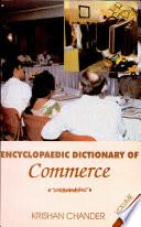 Ency. Dic. Of Commerce (3 Vol)