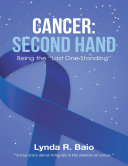 "Cancer: Second Hand: Being the ""Last One Standing"""