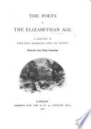 The Poets of the Elizabethan Age  A Selection of Their Most Celebrated Songs and Sonnets    Book PDF