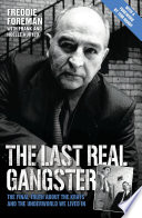 """""""The Last Real Gangster The Final Truth About The Krays And The Underworld We Lived In"""" by Freddie Foreman"""