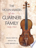The Violin makers of the Guarneri Family  1626 1762 Book
