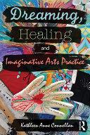 Dreaming, Healing and Imaginative Arts Practice