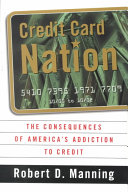 Credit Card Nation The Consequences Of America S Addiction To Credit