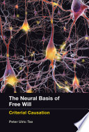 The Neural Basis of Free Will Book