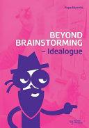 Beyond Brainstorming   Idealogue Book