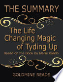 The Summary Of The Life Changing Magic Of Tyding Up Based On The Book By Marie Kondo Book PDF