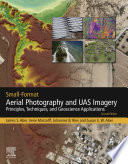 Small Format Aerial Photography And UAS Imagery