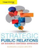 Cengage Advantage Books  Strategic Public Relations  An Audience Focused Approach