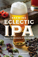 link to Brewing eclectic IPA : pushing the boundaries of India pale ale in the TCC library catalog