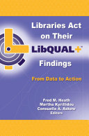 Libraries Act on Their LibQUAL  Findings