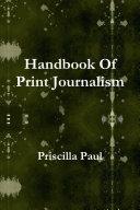 Handbook Of Print Journalism