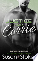 Justice For Corrie A Police Firefighter Romantic Suspense