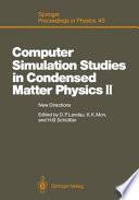 Computer simulation studies in condensed matter physics II