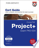 CompTIA Project+ Cert Guide  : Exam PK0-004