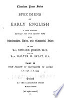 Specimens of Early English  From Robert of Gloucester to Gower  A D  1298