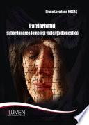 Patriarhatul, subordonarea femeii și violența domestică