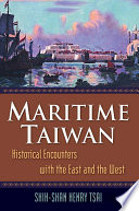 Maritime Taiwan Historical Encounters With The East And The West